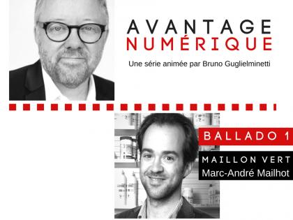 Avantage numérique – Ballado 1: Maillon-Vert