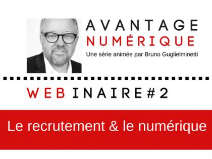 Avantage numérique – Webinaire #2 – Le recrutement & le numérique avec Émilie Pelletier et Didier Dubois de  HRM Groupe