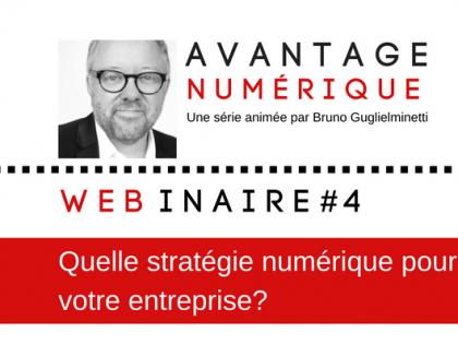 Avantage numérique – Webinaire #4 – Quelle stratégie pour votre marketing numérique? avec David-Alexandre Tanguay de Minimal