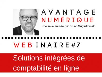 Avantage numérique – Webinaire #7 – Solutions intégrées de comptabilité en ligne